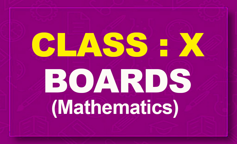 10th Mathematics : Boards (2021-22)