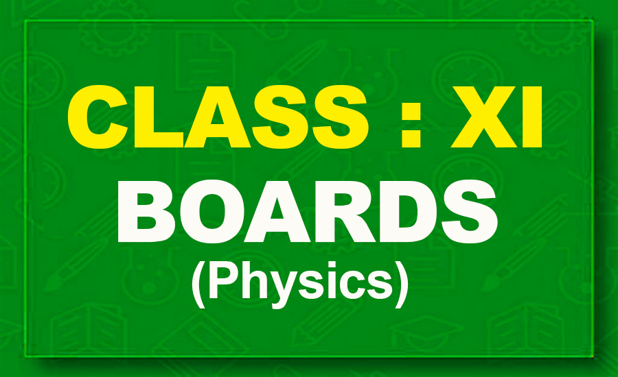 11th Physics : Boards (2021-22)