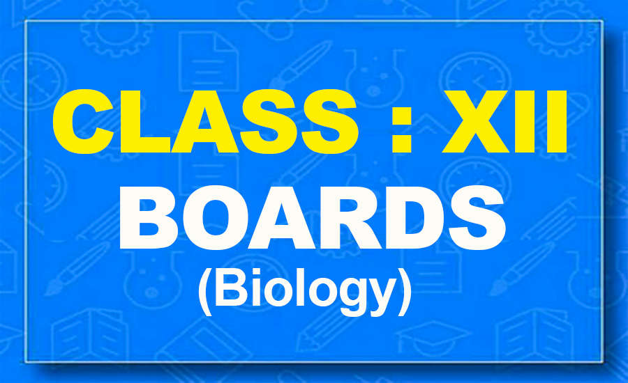 12th Biology : Boards