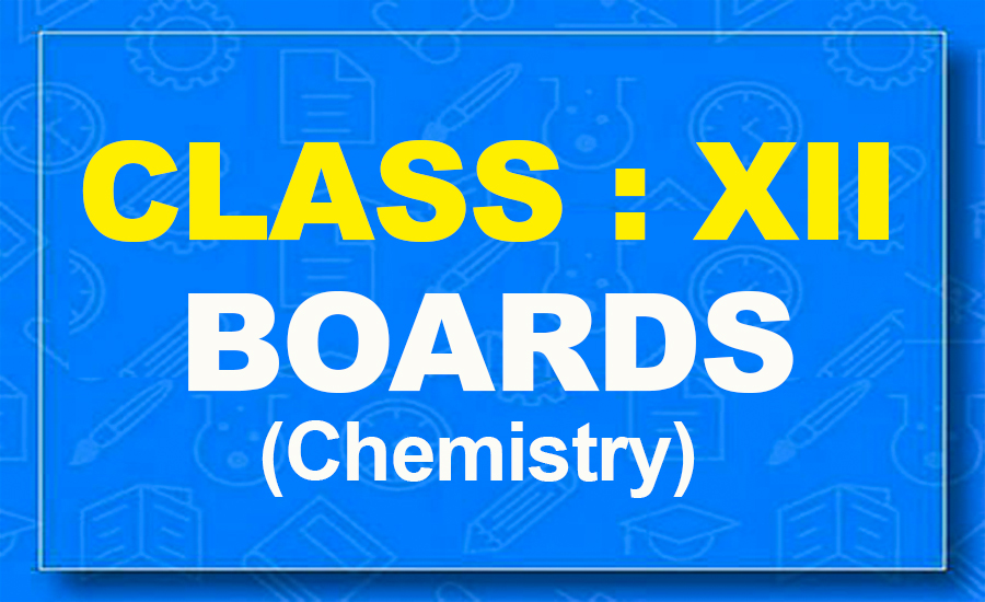 12th Chemistry : Boards