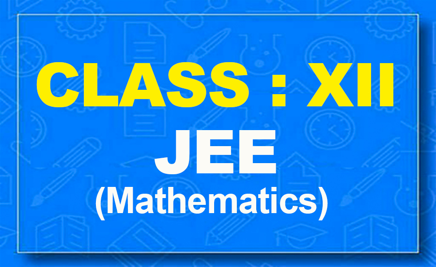 12th Mathematics : JEE