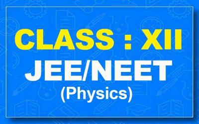 12th Physics : JEE/NEET (2021-22)